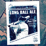 Long Ball Ale posters